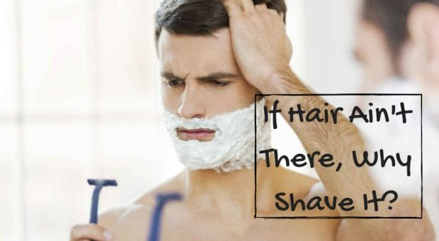 If Hair Ain't There, Why Shave It?