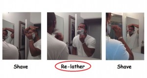 Re-lather… It's important!