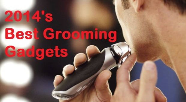 Best Grooming Gadgets for 2014